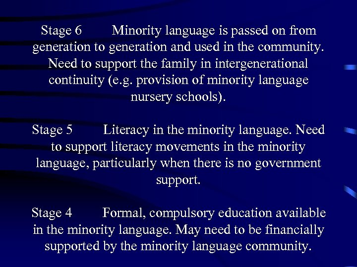 Stage 6 Minority language is passed on from generation to generation and used in