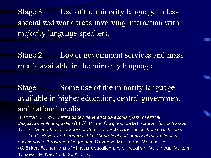 Stage 3 Use of the minority language in less specialized work areas involving interaction