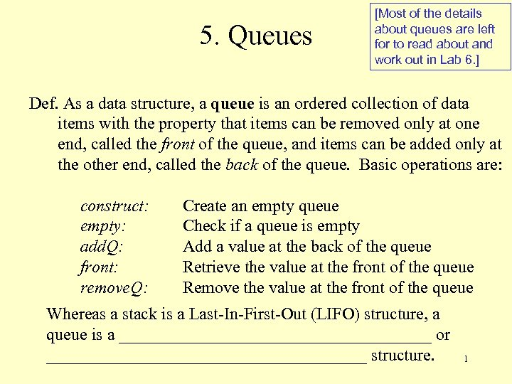 5. Queues [Most of the details about queues are left for to read about
