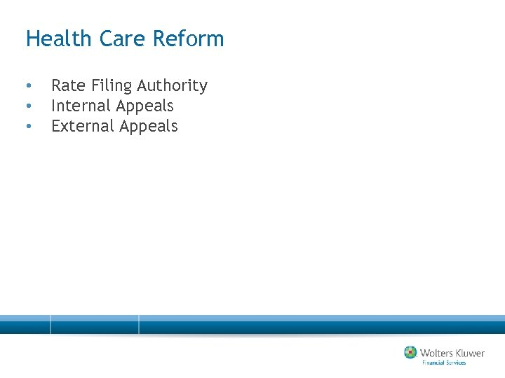 Health Care Reform • • • Rate Filing Authority Internal Appeals External Appeals