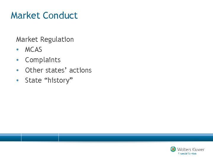Market Conduct Market Regulation • MCAS • Complaints • Other states' actions • State