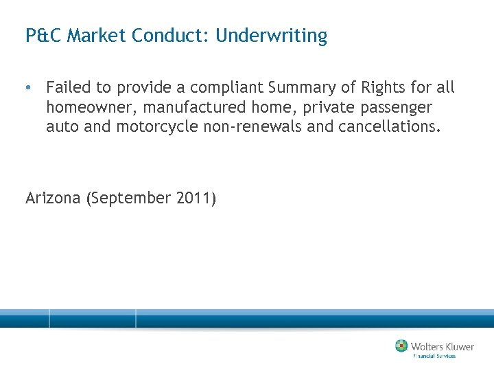 P&C Market Conduct: Underwriting • Failed to provide a compliant Summary of Rights for