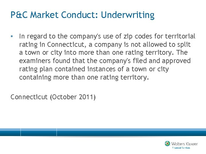 P&C Market Conduct: Underwriting • In regard to the company's use of zip codes