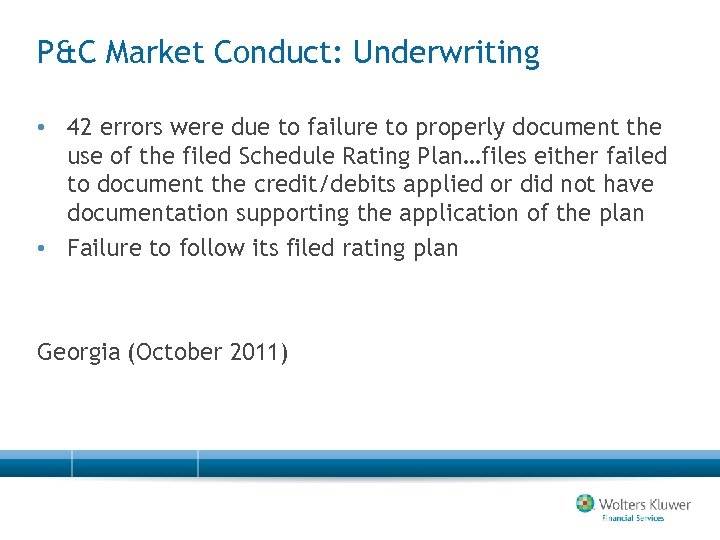 P&C Market Conduct: Underwriting • 42 errors were due to failure to properly document