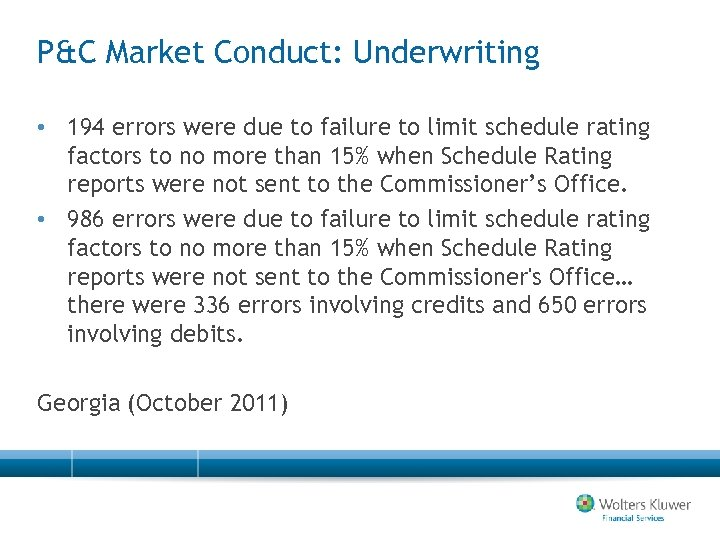 P&C Market Conduct: Underwriting • 194 errors were due to failure to limit schedule