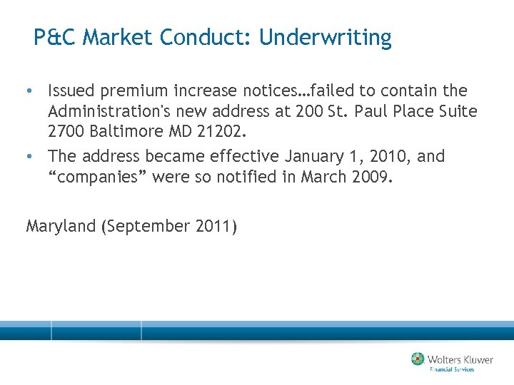 P&C Market Conduct: Underwriting • Issued premium increase notices…failed to contain the Administration's new