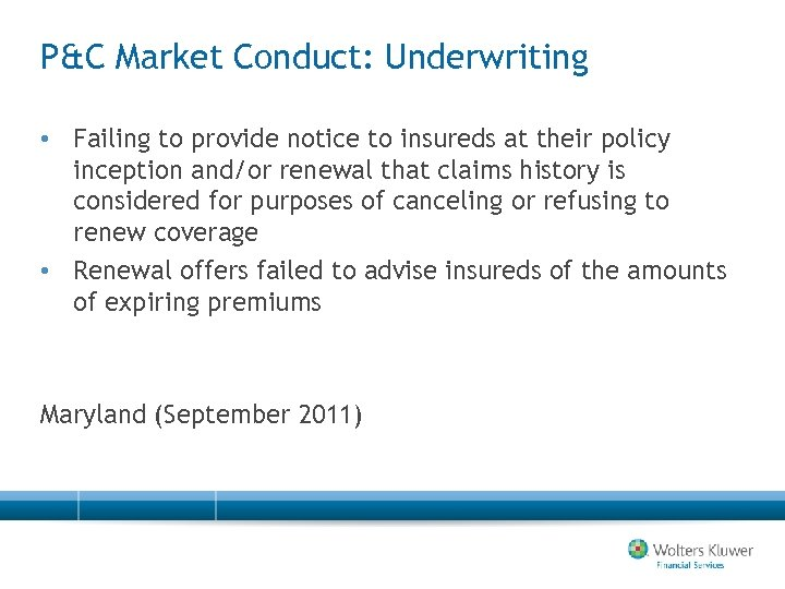 P&C Market Conduct: Underwriting • Failing to provide notice to insureds at their policy