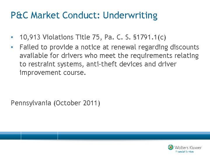 P&C Market Conduct: Underwriting • 10, 913 Violations Title 75, Pa. C. S. §