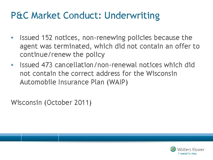 P&C Market Conduct: Underwriting • Issued 152 notices, non-renewing policies because the agent was