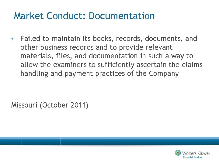 Market Conduct: Documentation • Failed to maintain its books, records, documents, and other business