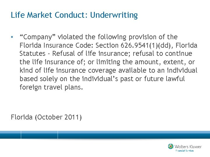 """Life Market Conduct: Underwriting • """"Company"""" violated the following provision of the Florida Insurance"""