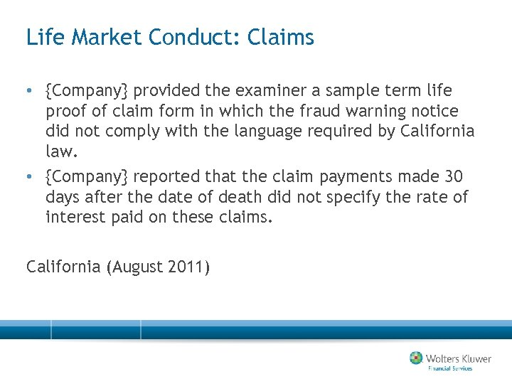 Life Market Conduct: Claims • {Company} provided the examiner a sample term life proof