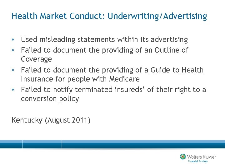 Health Market Conduct: Underwriting/Advertising • Used misleading statements within its advertising • Failed to