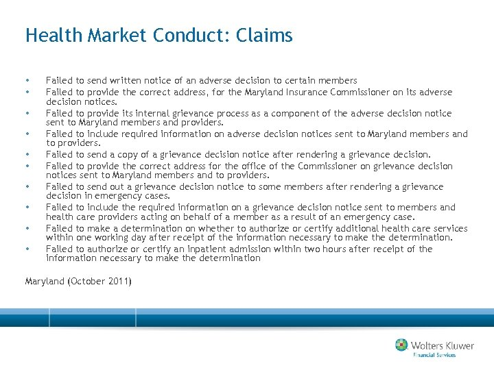 Health Market Conduct: Claims • • • Failed to send written notice of an