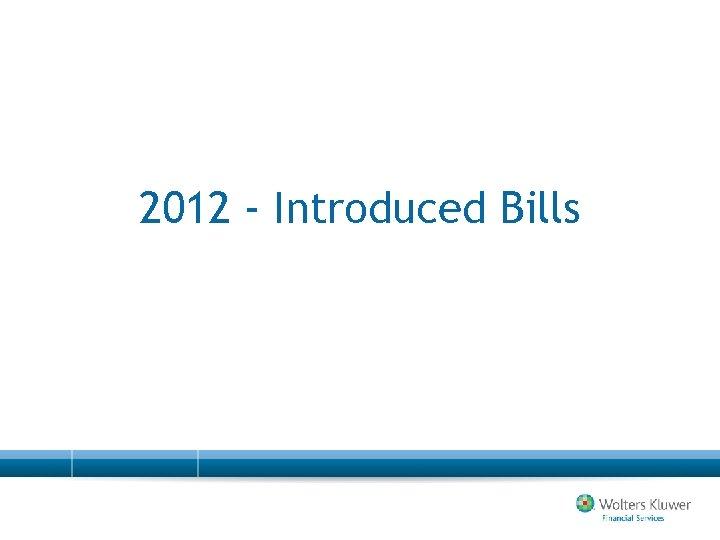 2012 - Introduced Bills