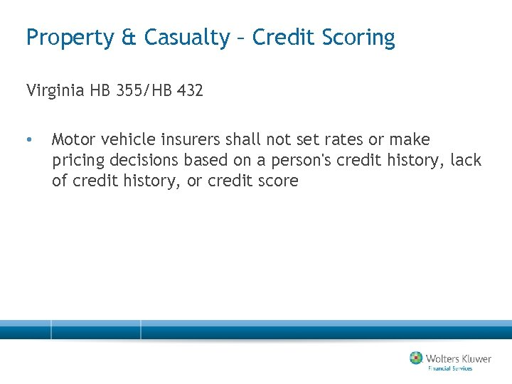 Property & Casualty – Credit Scoring Virginia HB 355/HB 432 • Motor vehicle insurers