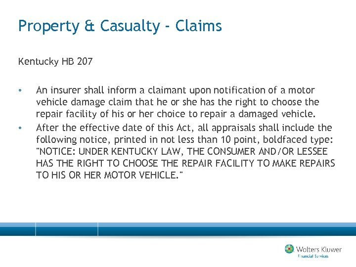 Property & Casualty - Claims Kentucky HB 207 • • An insurer shall inform