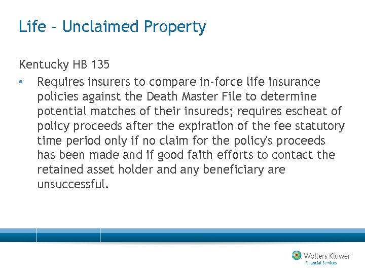 Life – Unclaimed Property Kentucky HB 135 • Requires insurers to compare in-force life