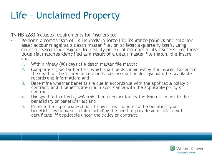 Life – Unclaimed Property TN HB 2283 includes requirements for insurers to: • Perform