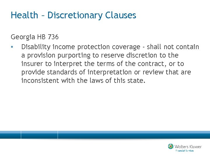 Health – Discretionary Clauses Georgia HB 736 • Disability income protection coverage - shall