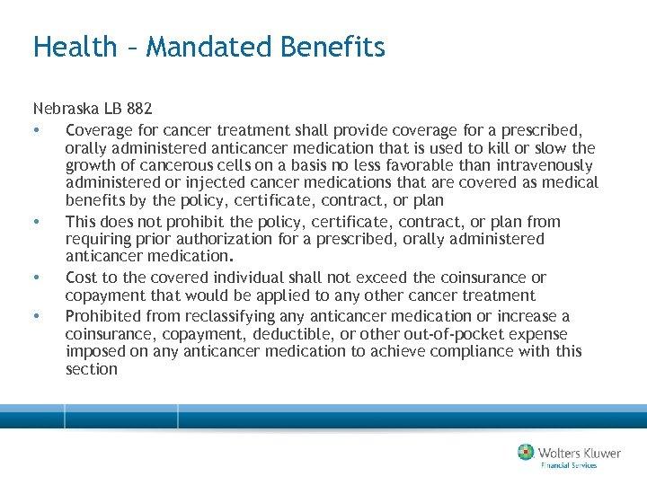 Health – Mandated Benefits Nebraska LB 882 • Coverage for cancer treatment shall provide