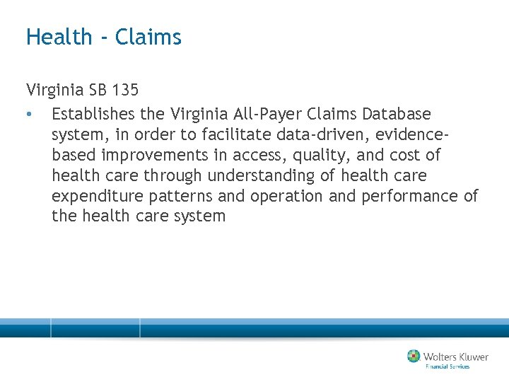 Health - Claims Virginia SB 135 • Establishes the Virginia All-Payer Claims Database system,