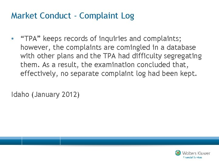 """Market Conduct - Complaint Log • """"TPA"""" keeps records of inquiries and complaints; however,"""