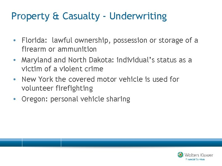 Property & Casualty - Underwriting • Florida: lawful ownership, possession or storage of a