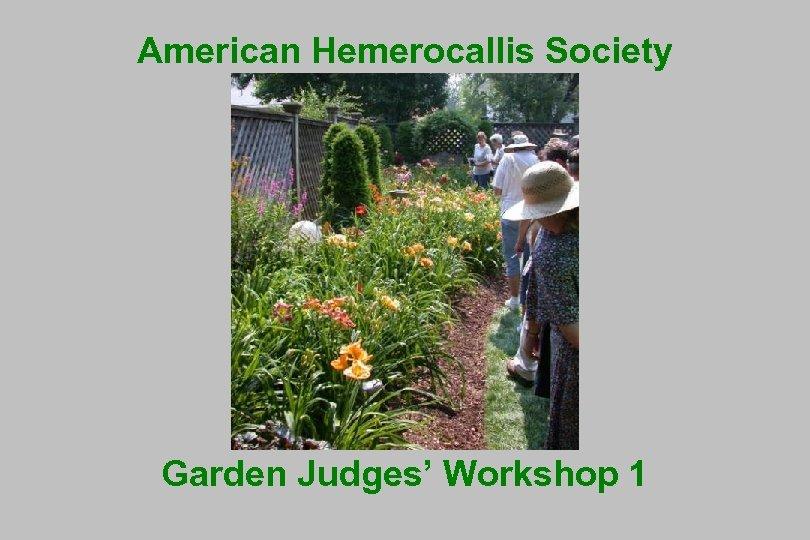 American Hemerocallis Society Garden Judges' Workshop 1
