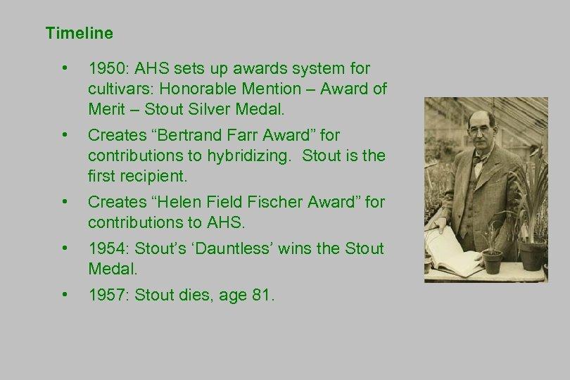 Timeline • 1950: AHS sets up awards system for cultivars: Honorable Mention – Award