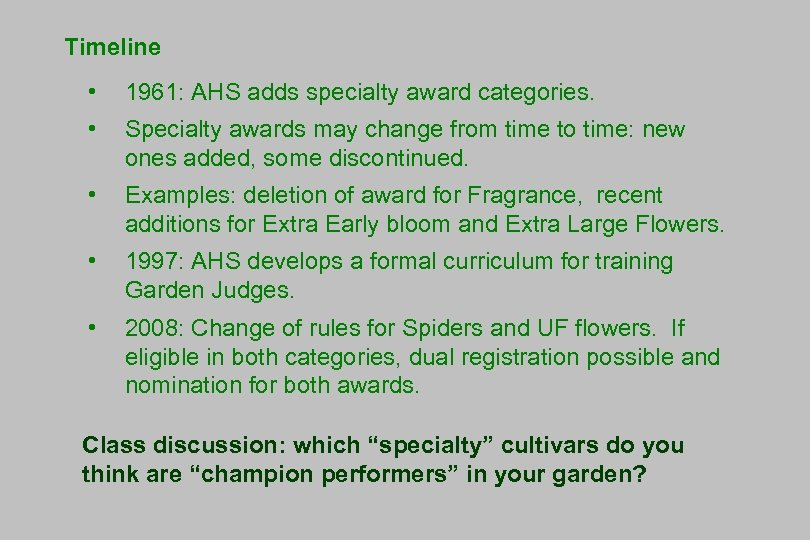 Timeline • 1961: AHS adds specialty award categories. • Specialty awards may change from