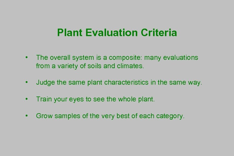 Plant Evaluation Criteria • The overall system is a composite: many evaluations from a