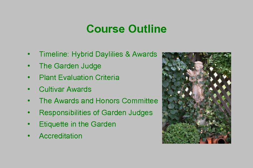 Course Outline • Timeline: Hybrid Daylilies & Awards • The Garden Judge • Plant