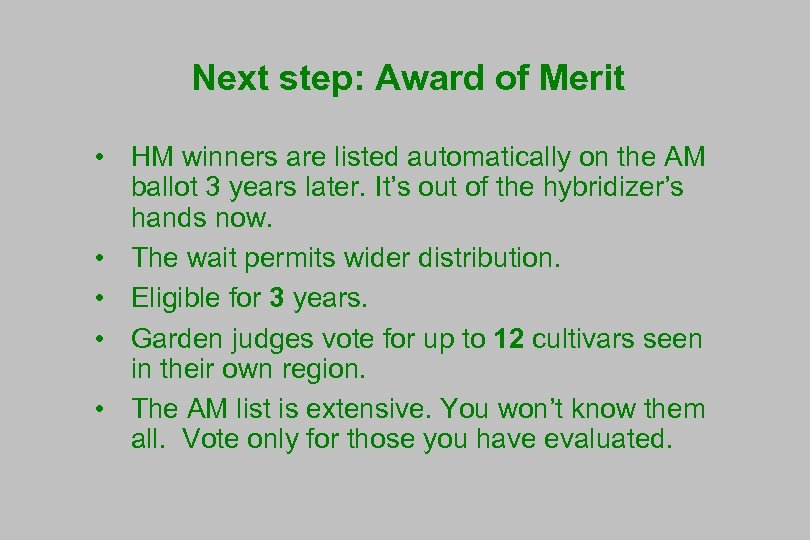 Next step: Award of Merit • HM winners are listed automatically on the AM