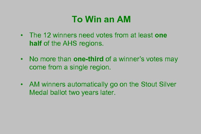 To Win an AM • The 12 winners need votes from at least one