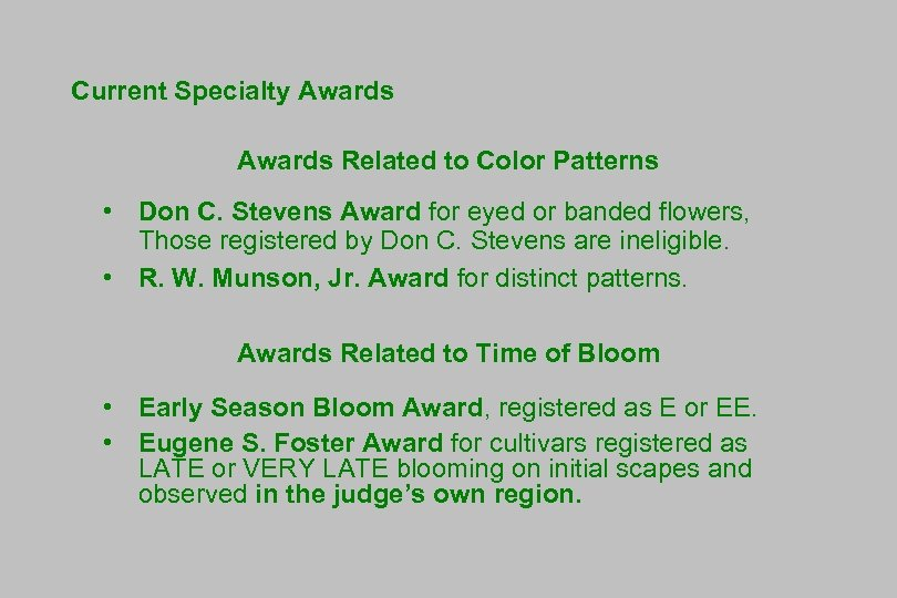 Current Specialty Awards Related to Color Patterns • Don C. Stevens Award for eyed