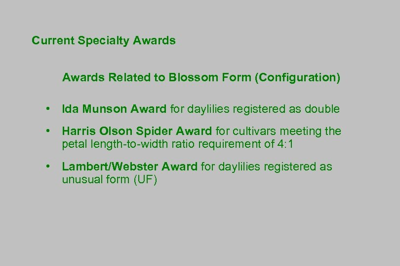 Current Specialty Awards Related to Blossom Form (Configuration) • Ida Munson Award for daylilies