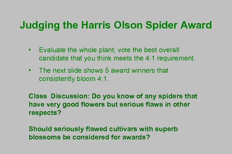 Judging the Harris Olson Spider Award • Evaluate the whole plant; vote the best