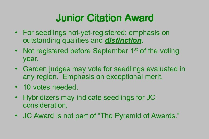 Junior Citation Award • For seedlings not-yet-registered; emphasis on outstanding qualities and distinction. •