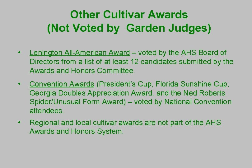 Other Cultivar Awards (Not Voted by Garden Judges) • Lenington All-American Award – voted