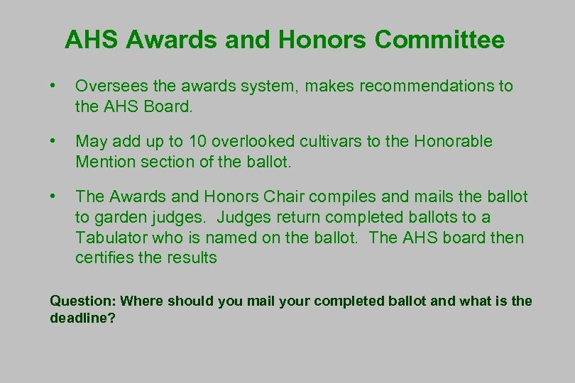 AHS Awards and Honors Committee • Oversees the awards system, makes recommendations to the