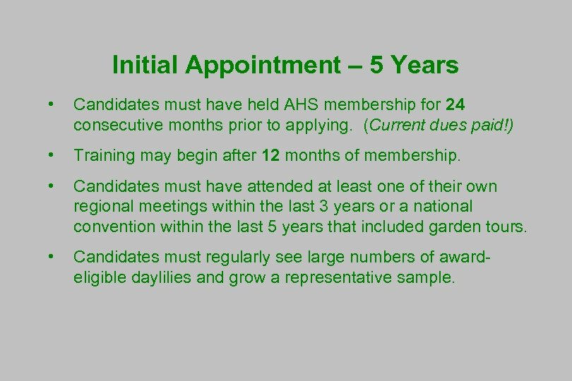 Initial Appointment – 5 Years • Candidates must have held AHS membership for 24