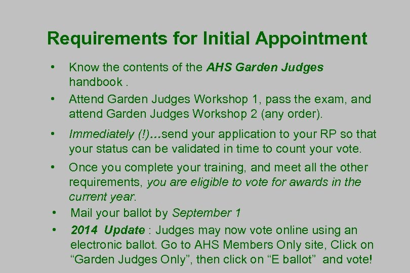 Requirements for Initial Appointment • • Know the contents of the AHS Garden Judges