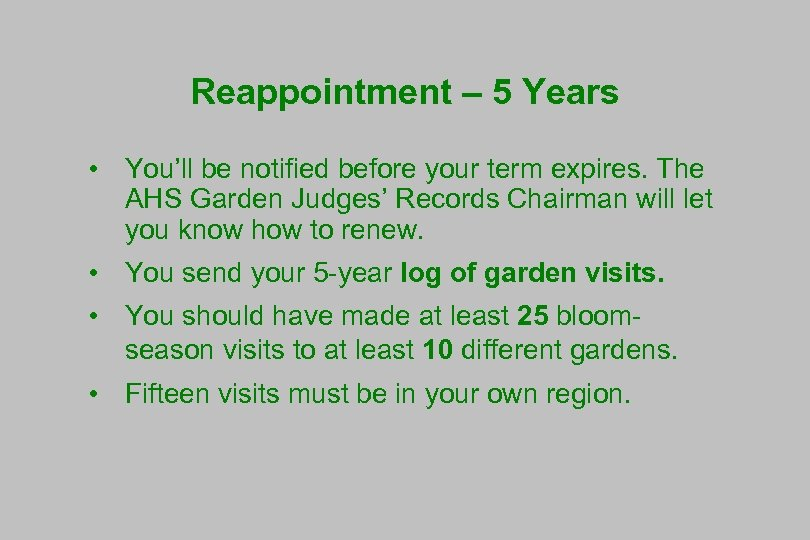 Reappointment – 5 Years • You'll be notified before your term expires. The AHS