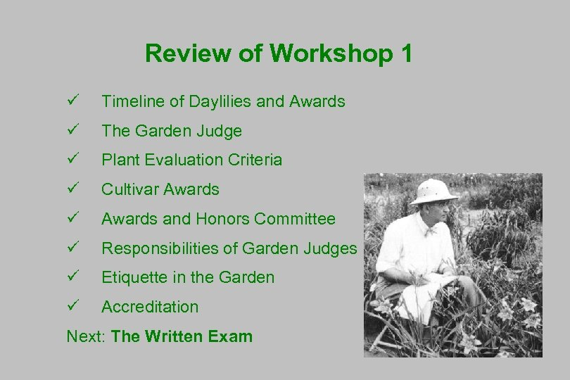 Review of Workshop 1 ü Timeline of Daylilies and Awards ü The Garden Judge