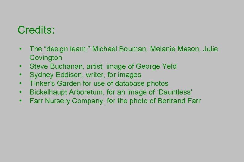 """Credits: • • • The """"design team: """" Michael Bouman, Melanie Mason, Julie Covington"""