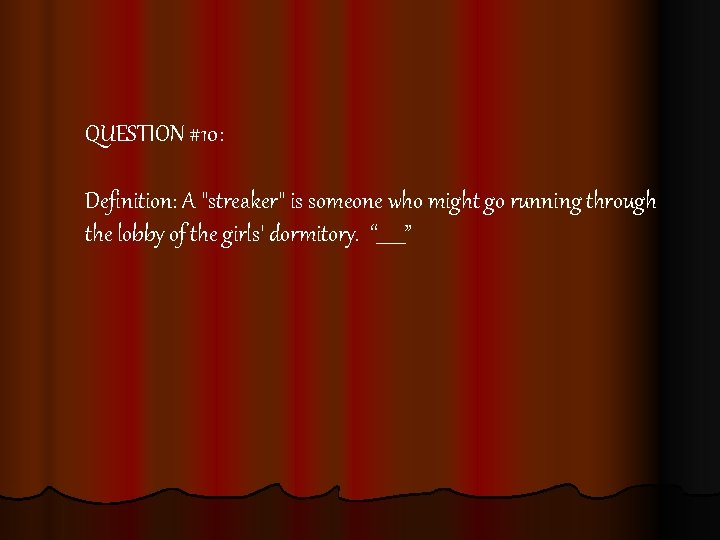 QUESTION #10: Definition: A