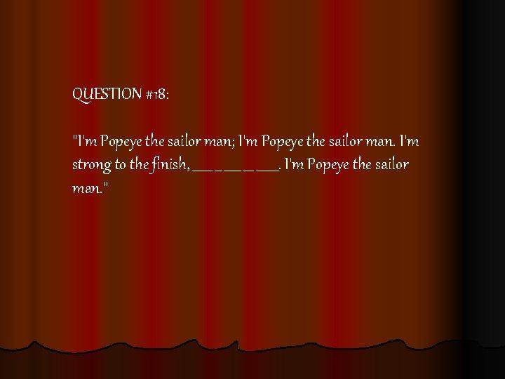 QUESTION #18:
