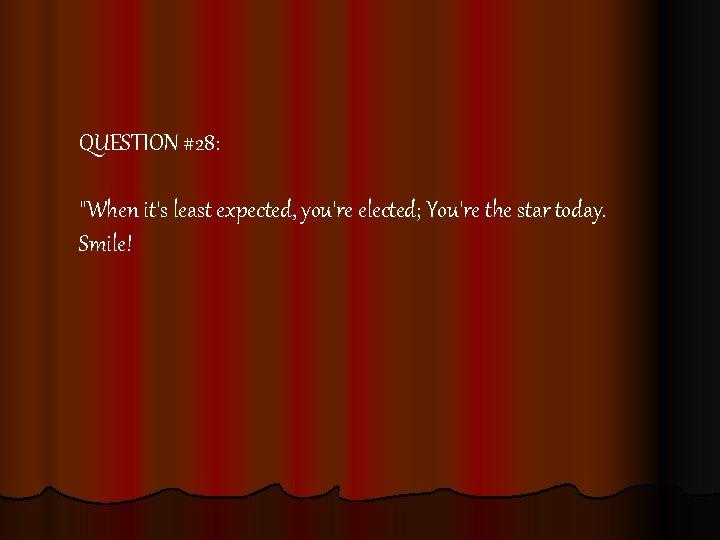 QUESTION #28: