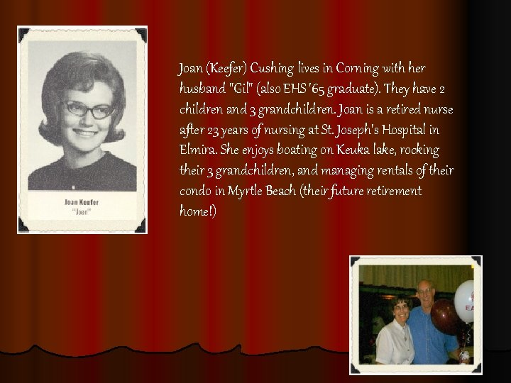 Joan (Keefer) Cushing lives in Corning with her husband